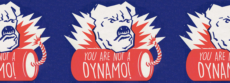 You are not a dynamo!
